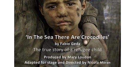 In The Sea There Are Crocodiles: a child's search for a safe place to live tickets