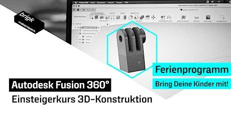Ferienprogramm: Einsteigerkurs Autodesk Fusion 360 Tickets