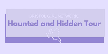 Bristol Girl Haunted and Hidden Tour tickets