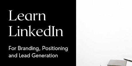 LinkedIn For Branding, Positioning and Lead Generation biglietti