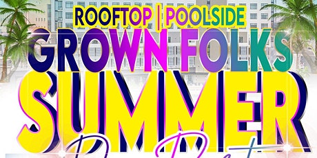 Roof-Top and Poolside Grown Folks Summer tickets