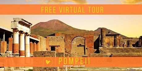 FREE VIRTUAL TOUR: POMPEII A CITY FROZEN IN TIME! tickets