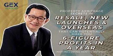 Discover Property Arbitrage Secrets In SG/Overseas Resale, New Launches tickets