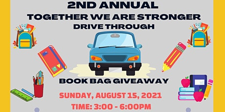 """2ND ANNUAL """"TOGETHER WE ARE STRONGER""""  DRIVE UP BOOKBAG GIVEAWAY tickets"""