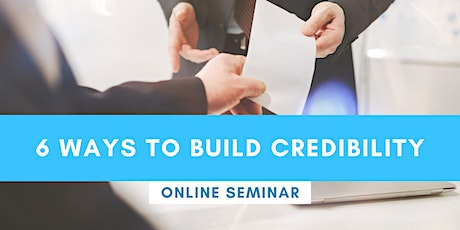 FREE ONLINE SEMINAR:  6 ways to build credibility tickets