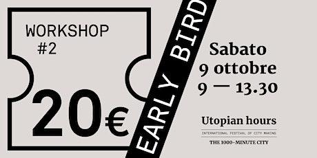 Workshop  #2 - Sabato 9 ottobre (9.00-13.30) biglietti