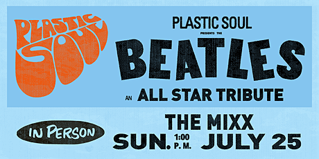 Beatles Lunch - Plastic Souls Tribute to The Beatles tickets