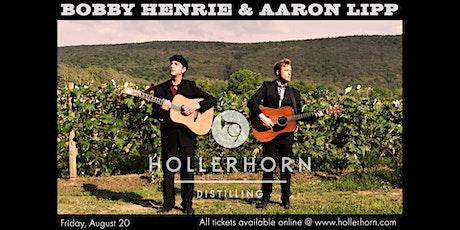 Bobby Henrie & Aaron Lipp at Hollerhorn Distilling tickets