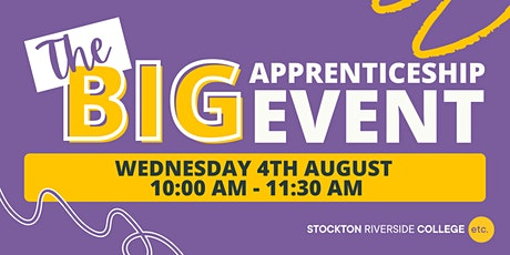 The BIG Apprenticeship Event -  Wednesday 4th  August 2021 (10am - 11:30am) tickets