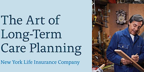 The Art of Long Term Care Planning: Webinar by New York Life - 8/11 @ 530pm tickets