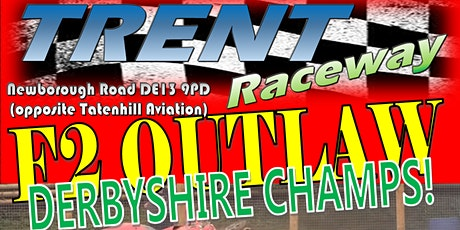Trent Raceway - F2 Outlaw Derbyshire Champs! - 25th July tickets