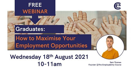 Free Graduate Webinar - Maximise Your Employment Opportunities tickets
