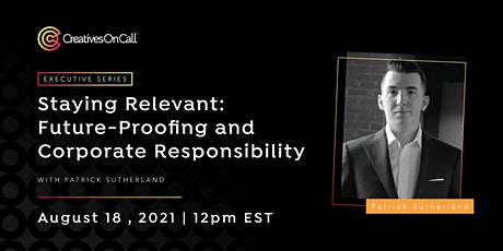 Staying Relevant: Future-Proofing and Corporate Responsibility tickets