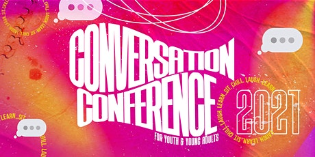 The Conversation Conference for Youth & Young Adults tickets