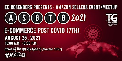 Amazon Sellers Event/Meetup ASGTG 2021: E-COMMERCE POST COVID (7TH) ASGTG