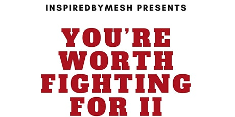 You're Worth Fighting For II tickets