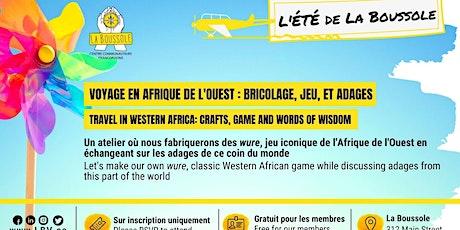 Atelier-voyage en Afrique de l'Ouest : bricolage, jeux et adages tickets