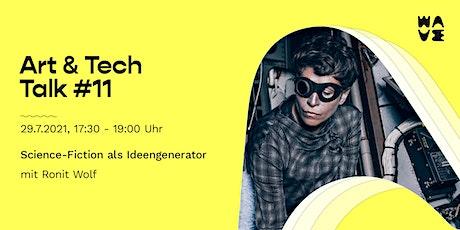 "Art&Tech Talk #11 mit Ronit Wolf:  ""Science-Fiction als Ideengenerator"" Tickets"