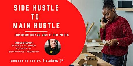 Side Hustle  to  Main Hustle tickets