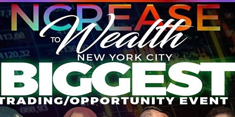 NCREASE TO WEALTH 2 DAY EVENT IN NEW YORK tickets