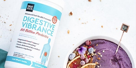 Vibrant Health Empowering Customers Through Education: Digestive Vibrance tickets