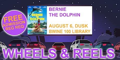 Wheels & Reels: Bernie the Dolphin tickets