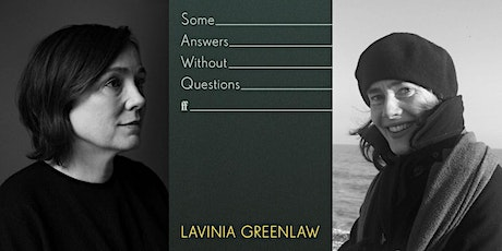Lavinia Greenlaw and Joanna Pocock: Some Answers Without Questions tickets