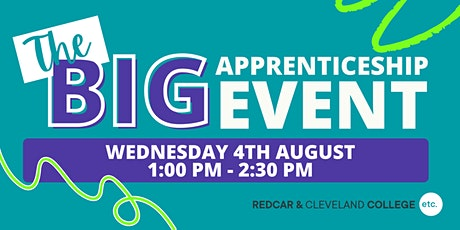 The BIG Apprenticeship Event - Wednesday 4th August 2021 (1.00pm-2.30pm) tickets