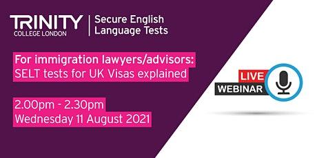 SELT tests for UK Visas Explained: For Immigration Lawyers/Advisors tickets