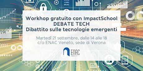 Workshop gratuito: Debate Tech sulle tecnologie emergenti biglietti