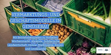 Vermarktungs- und Geschäftsmodelle im Gemüsebau Tickets