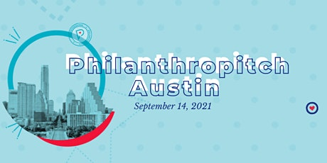 Philanthropitch Austin 2021 presented by Legacy Collective tickets