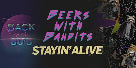 Beers with Bandits | Stayin' alive tickets