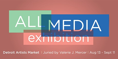 All Media Exhibition - Opening Reception: 6 pm - 9 pm tickets