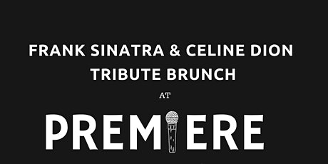 Frank Sinatra and Céline Dion Tribute  Brunch tickets