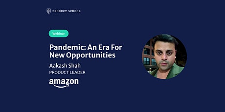 Webinar: Pandemic: An Era For New Opportunities by Amazon Product Leader tickets