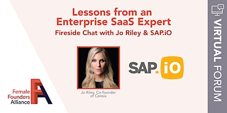 Lessons from An Enterprise SaaS Expert, Fireside Chat w/ Jo Riley & SAP.iO tickets