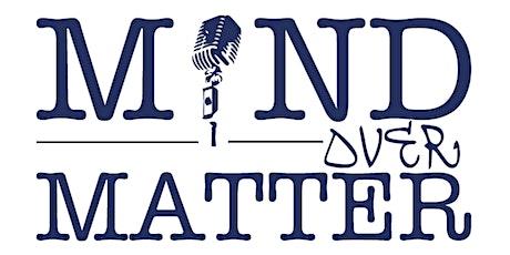 Mind Over Matter: Camden [Featuring Samuel King + tickets