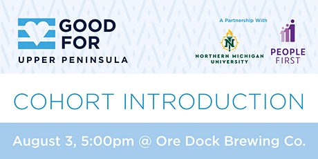 Good For Upper Peninsula Cohort Introduction tickets