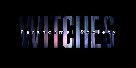 Witches Paranormal Society Investigation tickets