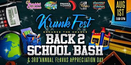 Krunkfest Enhance The Chance Back 2 School Bash & Flavas Appreciation Day tickets