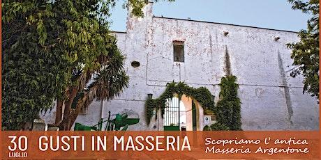 ORIA IN 6 GIORNI 5.GUSTI IN MASSERIA - L'ANTICA MASSERIA ARGENTONE biglietti