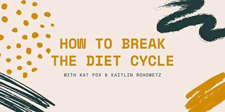 How to Break the Diet Cycle tickets