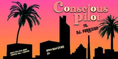 Conscious Pilot w/ DJ Parrisian