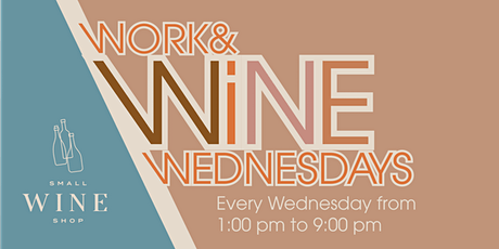 Work and Wine Wednesdays @Small Wine Shop tickets