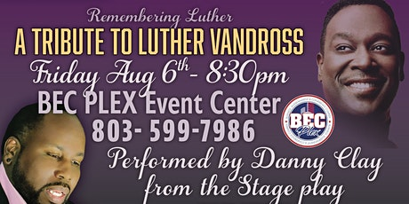"""""""Remembering Luther"""" a Tribute to the smooth Luther Vandross Fri. Aug 6th tickets"""
