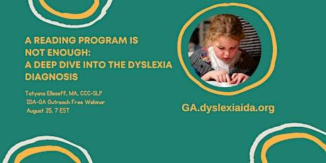 A Reading Program is NOT Enough: A Deep Dive into the Dyslexia Diagnosis tickets