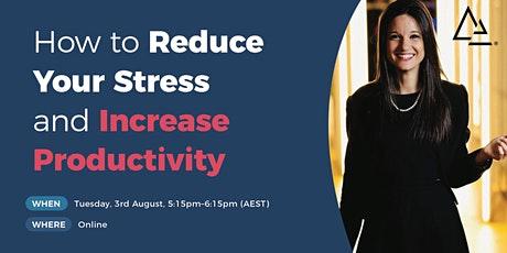 How to Reduce your Stress and Increase Productivity tickets