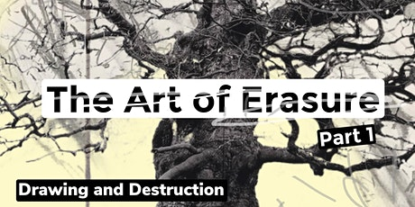 The Art of Erasure : Drawing and Destruction (PART 1) tickets