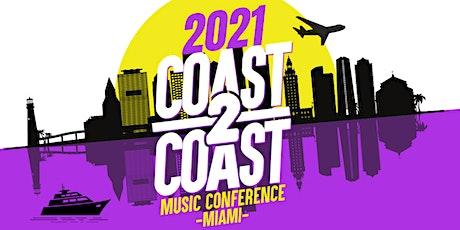 COAST 2 COAST MUSIC CONFERENCE 2021 tickets